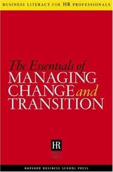 The Essentials Of Managing Change And Transition - Book  of the Business Literacy for HR Professionals