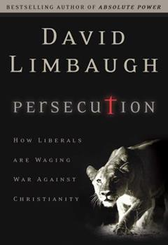 Persecution: How Liberals are Waging War Against Christians 0060732075 Book Cover