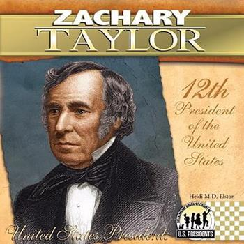 Zachary Taylor (The United States Presidents) - Book #12 of the United States Presidents