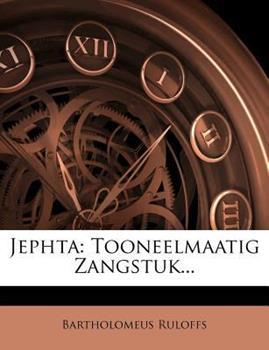 Paperback Jephta: Tooneelmaatig Zangstuk... Book