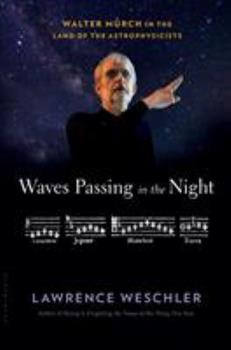 Waves Passing in the Night: Walter Murch in the Land of the Astrophysicists 1632867184 Book Cover