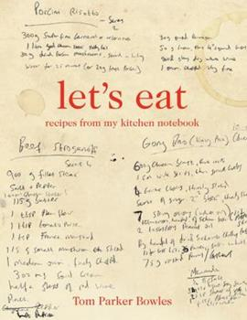 Let's Eat: Recipes from My Kitchen Notebook 1250014336 Book Cover