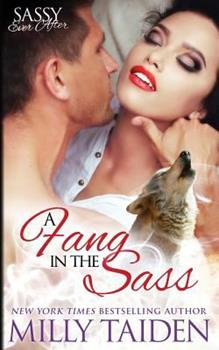 A Fang in the Sass - Book #6 of the Sassy Mates