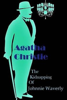 The Adventure of Johnnie Waverly - Book  of the Hercule Poirot