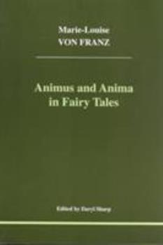 Animus and Anima in Fairy Tales 189457401X Book Cover
