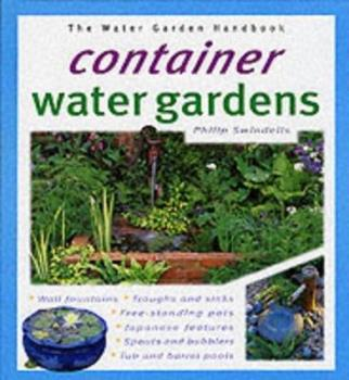 Container Water Gardens (Water Garden Handbooks) 0764118420 Book Cover