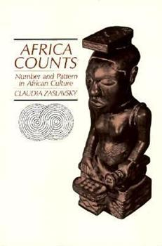 Africa Counts: Number and Pattern in African Culture 0871501600 Book Cover
