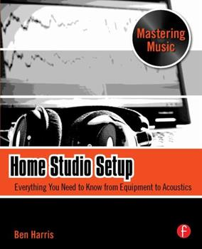 Paperback Home Studio Setup: Everything You Need to Know from Equipment to Acoustics Book