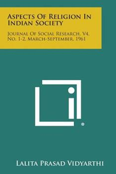 Paperback Aspects of Religion in Indian Society : Journal of Social Research, V4, No. 1-2, March-September 1961 Book
