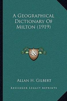 Paperback A Geographical Dictionary of Milton Book