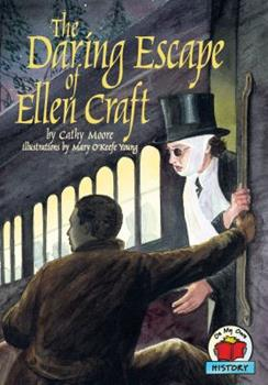 The Daring Escape of Ellen Craft - Book  of the On My Own History