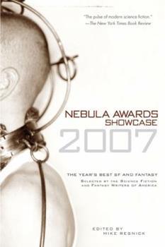 Nebula Awards Showcase 2007 - Book #8 of the Nebula Awards ##20
