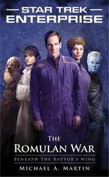 Star Trek: Enterprise - The Romulan War: Beneath the Raptor's Wing - Book #5 of the Star Trek - Enterprise: Relaunch