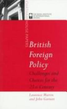 British Foreign Policy: Challenges and Choices for the Twenty-First Century (Chatham House Papers) 1855674696 Book Cover