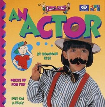 An Actor - Book  of the I Want to Be