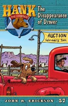 The Disappearance of Drover - Book #57 of the Hank the Cowdog
