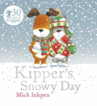 Kipper's Snowy Day (Kipper) - Book  of the Kipper the Dog