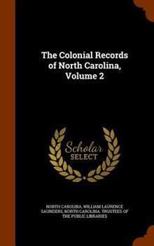 Hardcover The Colonial Records of North Carolina, Volume 2 Book