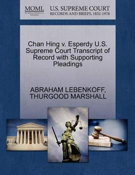 Paperback Chan Hing V. Esperdy U.S. Supreme Court Transcript of Record with Supporting Pleadings Book