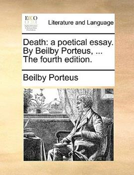 Paperback Death : A poetical essay. by Beilby Porteus, ... the fourth Edition Book