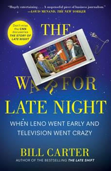 The War for Late Night: When Leno Went Early and Television Went Crazy 067002208X Book Cover
