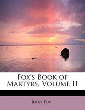 Paperback Fox's Book of Martyrs, Volume II Book