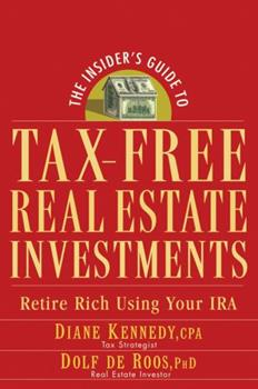 The Insider's Guide to Tax-Free Real Estate: Retire Rich Using Your IRA 0470043989 Book Cover