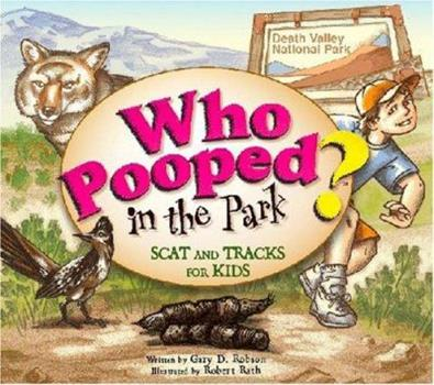 Who Pooped in the Park?: Scat and Tracks for Kids - Death Valley - Book  of the Who Pooped in the Park?