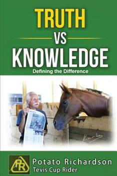 Paperback Truth vs Knowledge: Defining the Difference Book