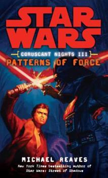 Star Wars: Coruscant Nights III - Patterns of Force - Book  of the Star Wars Legends