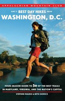 Paperback AMC's Best Day Hikes near Washington, D.C.: Four-season Guide to 50 of the Best Trails in Maryland, Virginia, and the Nation's Capital Book