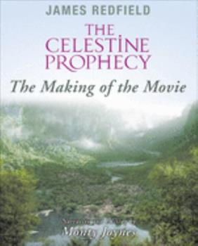 The Celestine Prophecy: The Making of the Movie