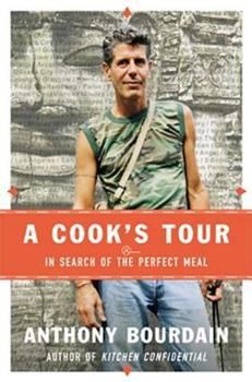 A Cook's Tour: Global Adventures in Extreme Cuisines 0060012781 Book Cover