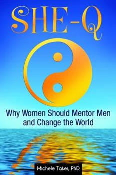 Hardcover She-Q: Why Women Should Mentor Men and Change the World Book