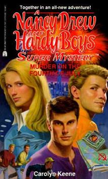 Murder on the Fourth of July - Book #28 of the Nancy Drew and Hardy Boys: Super Mystery