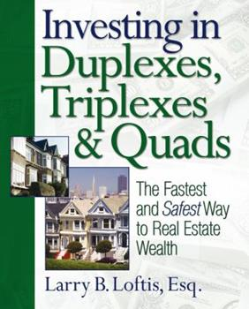 Investing in Duplexes, Triplexes, and Quads: The Fastest and Safest Way to Real Estate Wealth 1419537253 Book Cover