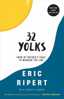 32 Yolks: From My Mother's Table to Working the Line 0812992989 Book Cover