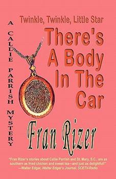 Twinkle, Twinkle, Little Star, There's a Body in the Car 1933523948 Book Cover