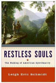 Paperback Restless Souls: The Making of American Spirituality Book