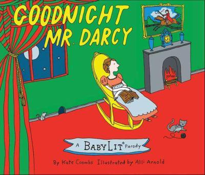Goodnight Mr. Darcy: A BabyLit® Parody Picture Book 1423641779 Book Cover