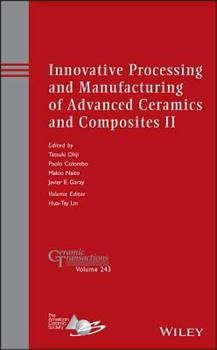 Hardcover Innovative Processing and Manufacturing of Advanced Ceramics and Composites II Book