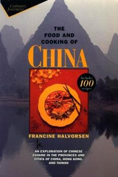 Paperback The Food and Cooking of China : An Exploration of Chinese Cuisine in the Provinces and Cities of China, Hong Kong, and Taiwan Book