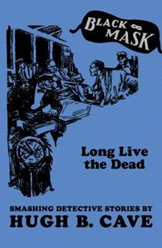 Long Live the Dead : Tales from Black Mask 1885941501 Book Cover