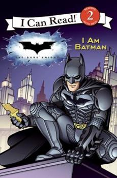 The Dark Knight: I Am Batman (I Can Read Book 2) - Book  of the I Can Read ~ Level 2