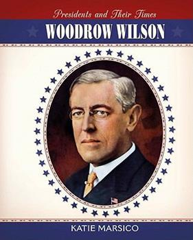 Woodrow Wilson 0761448152 Book Cover