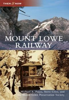 Mount Lowe Railway - Book  of the  and Now