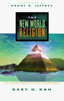 Paperback The New World Religion: The Spiritual Roots of Global Government Book