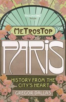 Paperback Metrostop Paris: History from the City's Heart Book