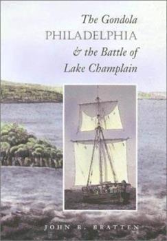 Hardcover The Gondola Philadelphia and the Battle of Lake Champlain Book