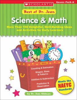 Best Of Dr. Jean: Science  Math: More Than 100 Delightful, Skill-Building Ideas for Early Learners 0439597250 Book Cover